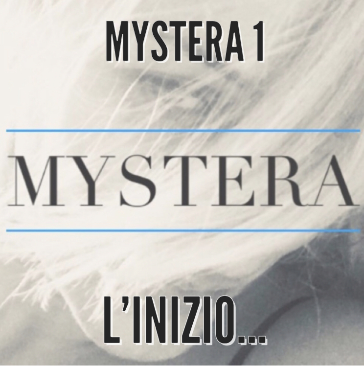 Mystera 1 – L'inizio…